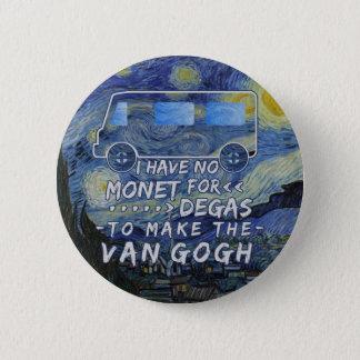 Van Gogh Monet Degas Funny Artist Pun Starry Night Button