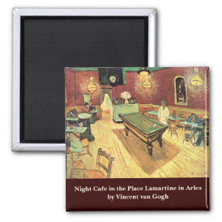 Van Gogh Night Cafe in the Place Lamartine, Arles 2 Inch Square Magnet