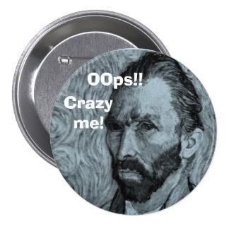 ¡Van Gogh OOps!! ¡, Loco yo! Pin Redondo De 3 Pulgadas