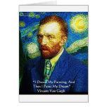 "Van Gogh ""Paint My Dreams"" Gifts Mugs Cards Etc Greeting Card"