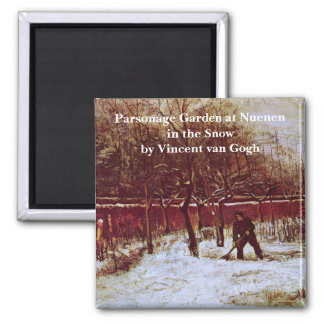 Van Gogh; Parsonage Garden at Nuenen in the Snow Magnet