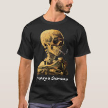 Van Gogh Skull With Cigarette Smoking Is Glamorous T-Shirt