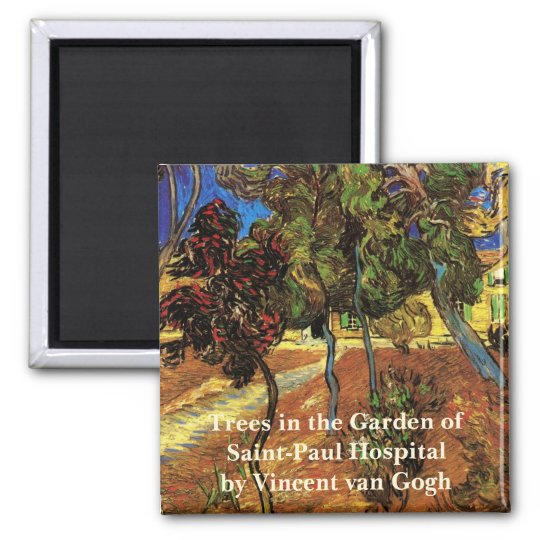 Van Gogh Trees in the Garden, Saint Paul Hospital Magnet