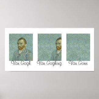 Van Gogh Van Goghing Van Gone Masterpiece Humor Poster