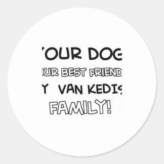 Van Kedisi is family designs Classic Round Sticker