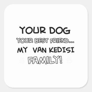 Van Kedisi is family designs Square Sticker