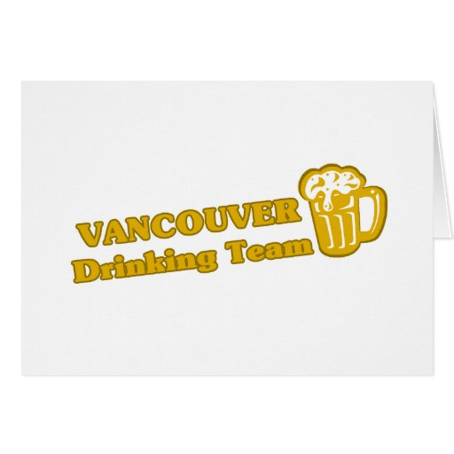 Vancouver Drinking Team tee shirts Greeting Card