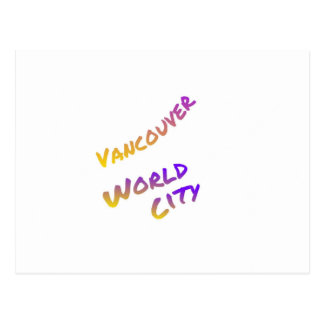 Vancouver world city, colorful text art postcard