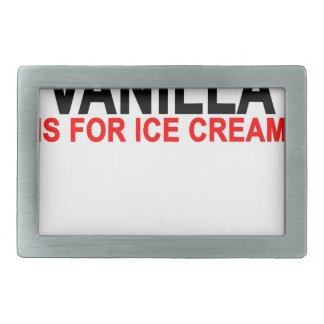 Vanilla Is For Ice Cream Women's T-Shirts.png Rectangular Belt Buckle
