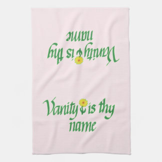 Vanity is they name kitchen towel