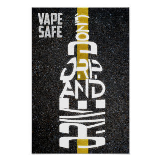 Vape Safe - Don't Drip and Drive Poster