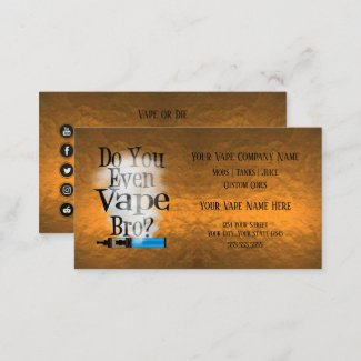 Do You Even Vape Bro Copper Business Cards