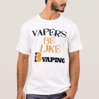 Vaper be like iB Vaping T-Shirt