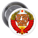 Vapers of the World Unite Button