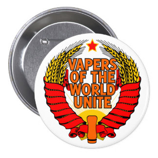 Vapers of the World Unite Pinback Button