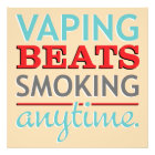 Vaping Beats Smoking Anytime Photo Print