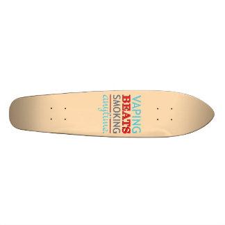 Vaping Beats Smoking Anytime Skate Board Decks