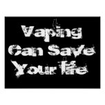 Vaping Can Save Your Life  Life Quote vape Posters