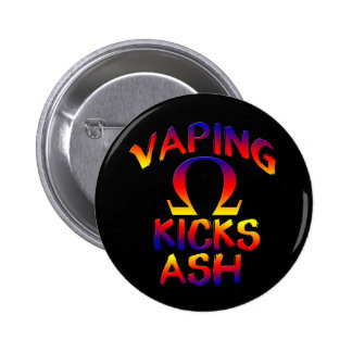 Vaping Kicks Ash with Ohm Symbol Badge Button