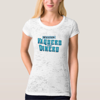 Vaquero With Dinero Ladies Burnout T-Shirt (Fitted