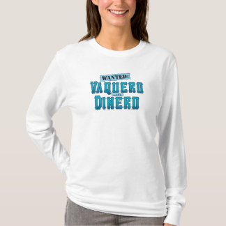 Vaquero With Dinero Ladies Long Sleeve T-Shirt
