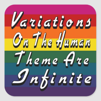 Variations On The Human Theme Are Infinite Square Sticker