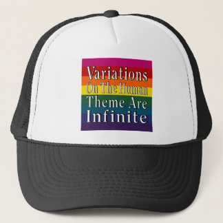 Variations On The Human Theme Are Infinite Trucker Hat