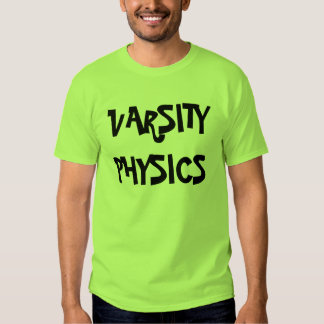 VARSITYPHYSICS T-Shirt