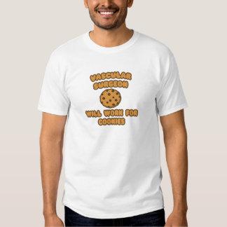 Vascular Surgeon  .. Will Work for Cookies Tee Shirt