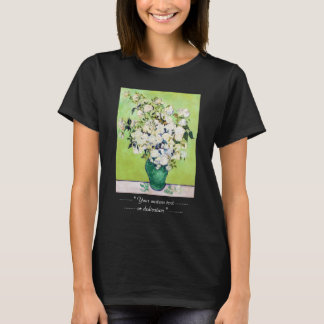 Vase with Roses Vincent Van Gogh painting T-Shirt