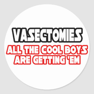 Vasectomies...Cool Boys Classic Round Sticker