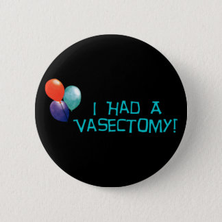 Vasectomy Pinback Button