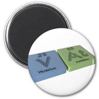 Vat as V Vanadium and At  Astatine 2 Inch Round Magnet