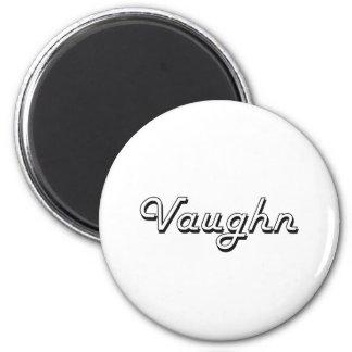 Vaughn Classic Retro Name Design 2 Inch Round Magnet