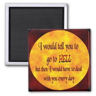 Vaya al infierno imán