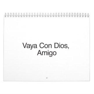 Vaya Con Dios, Amigo.ai Calendar
