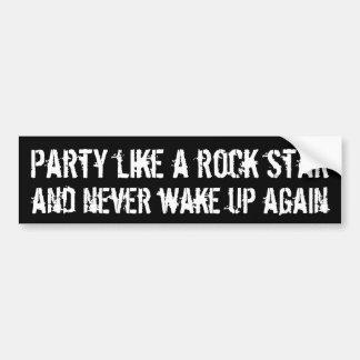 Vaya de fiesta como una estrella del rock y nunca  pegatina para auto
