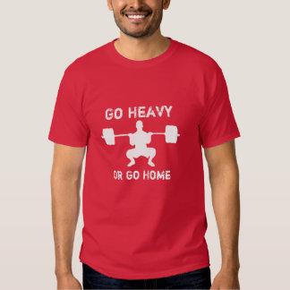 Vaya pesado o vaya a casa - levantamiento de pesas camisas