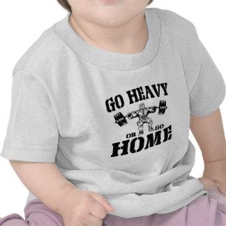 Vaya pesado o vaya a casa levantamiento de pesas camisetas