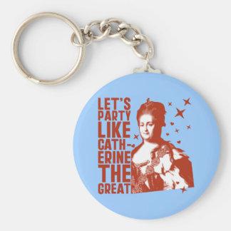 Vayamos de fiesta como Catherine The Great Llaveros Personalizados