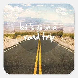 Vayamos en un viaje por carretera pegatina cuadrada