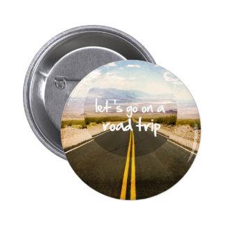 Vayamos en un viaje por carretera pin redondo 5 cm