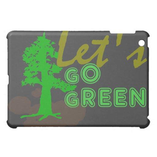 Vayamos los diseños verdes