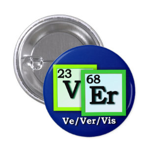 Ve Ver - Periodic Table personal gender pronouns Pinback Button