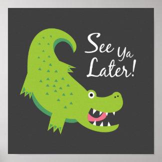 ¡Vea el cocodrilo posterior de Ya! Impresión del a Poster