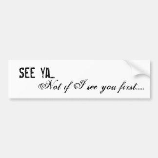 Vea el ya… No si le veo primero ..... Pegatina Para Auto