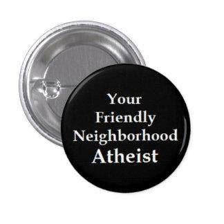 Vecino ateo pin redondo de 1 pulgada