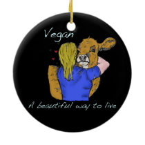 Vegan A beautiful way to live Ornament