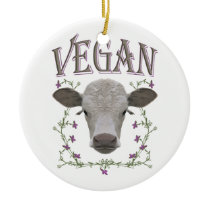 Vegan - animals want to live ceramic ornament