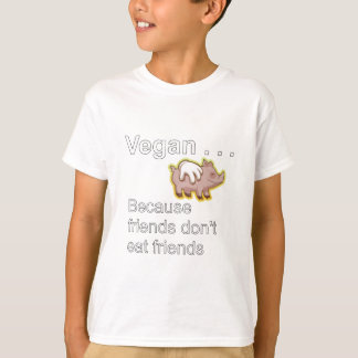 Vegan - Because Friends Don't Eat Friends T-Shirt
